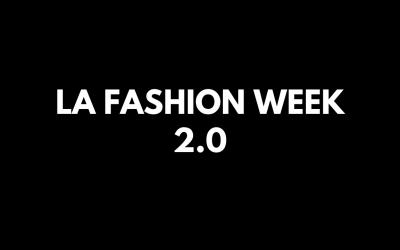 La Fashion Week 2.0