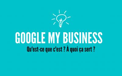 Google My Business : Qu'est-ce que c'est ? À quoi ça sert ?
