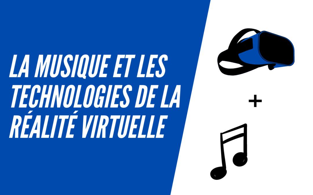La musique et les technologies de la réalité virtuelle