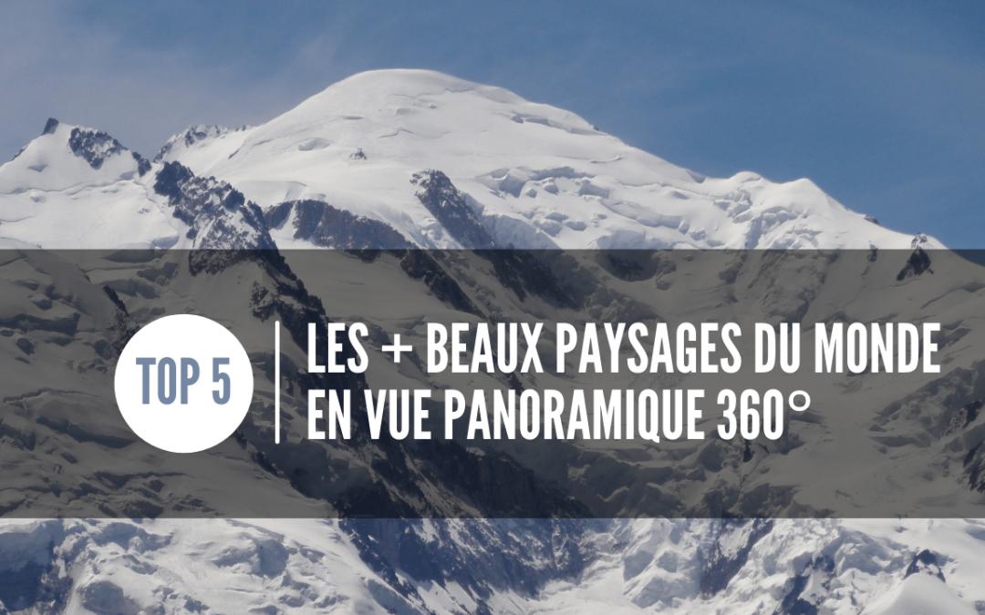 TOP 5 des plus beaux paysages en vue panoramique 360 degrés
