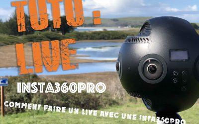Comment faire un Live en 360° avec une Insta360Pro ?