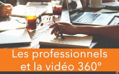 Les professionnels et la vidéo 360°